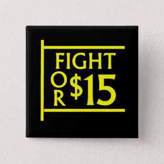 Fight For $15 15 Cm Square Badge