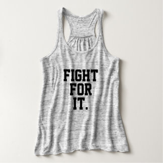 Fight for it. women's gym tank top