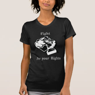 Fight for your Rights T-Shirt