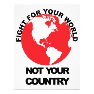Fight for your world Not your country Flyers