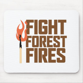Fight Forest Fires Mouse Pad