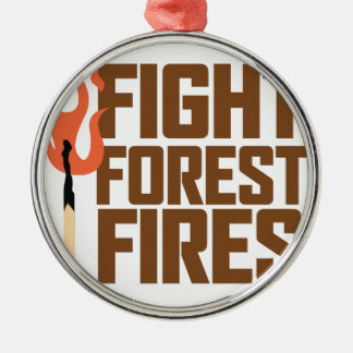 Fight Forest Fires Silver-Colored Round Decoration