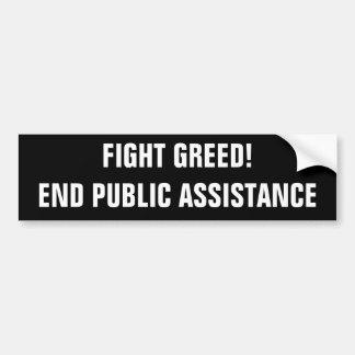 FIGHT GREED!END PUBLIC ASSISTANCE BUMPER STICKER
