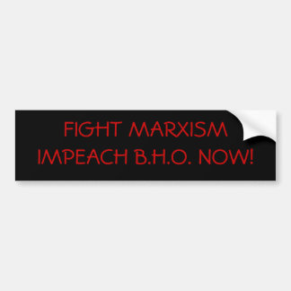 FIGHT MARXISMIMPEACH B.H.O. NOW! BUMPER STICKER