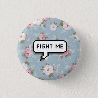 Fight Me Floral Pinback Button