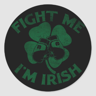 Fight Me I m Irish Stickers