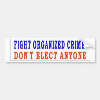 FIGHT ORGANIZED CRIME BUMPER STICKER