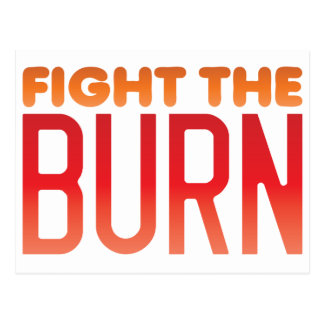 Fight the BURN muscle fitness funny design Postcards