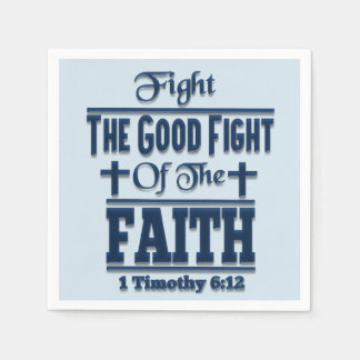 Fight The Good Fight Of The Faith Cocktail Napkins Paper Napkins