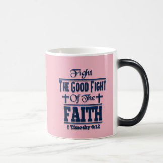 Fight The Good Fight Of The Faith Mug