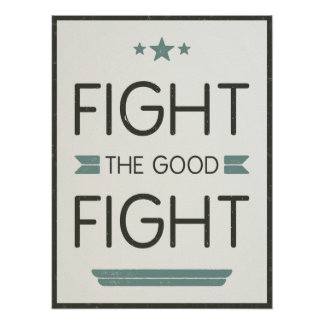 Fight the Good Fight - Vintage Distressed Poster