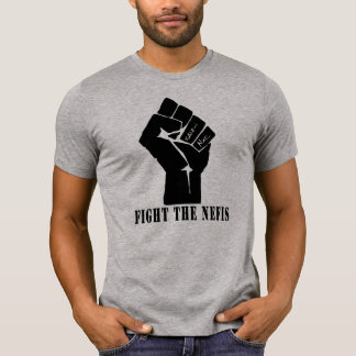 Fight the Nefis T-Shirt