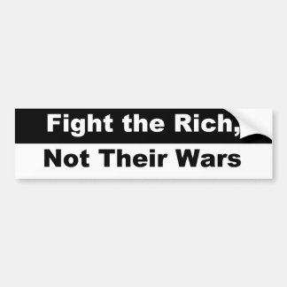 Fight the Rich, Not Their Wars! Bumper Sticker