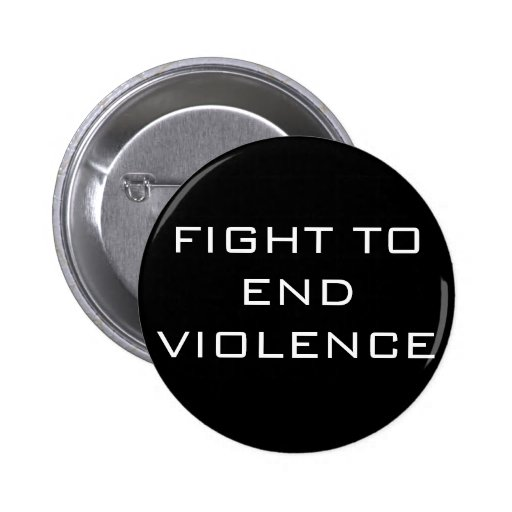 FIGHT TO END VIOLENCE PINBACK BUTTONS