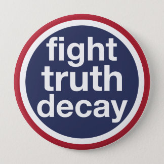 Fight Truth Decay 10 Cm Round Badge