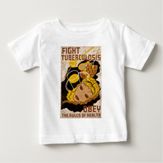 Fight Tuberculosis Obey The Rules Of Health Baby T-Shirt