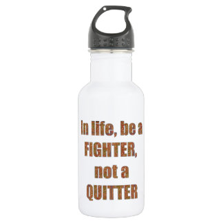 FIGHTER  Quitter Quote Wisdom TEMPLATE  holidays 532 Ml Water Bottle