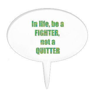 FIGHTER Quitter Quote Wisdom TEMPLATE holidays Cake Toppers
