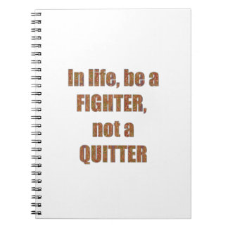 FIGHTER Quitter Quote Wisdom TEMPLATE holidays Spiral Note Books