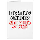 Fighting Cancer...All The Cool Kids Are Doing It Card