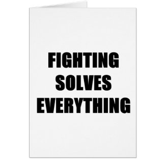 Fighting Solves Everything Card