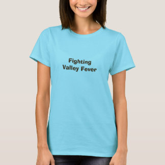 Fighting Valley Fever Tee Shirt