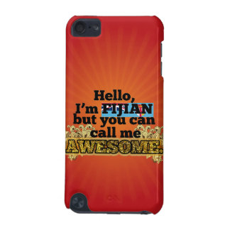 Fijian, but call me Awesome iPod Touch 5G Covers