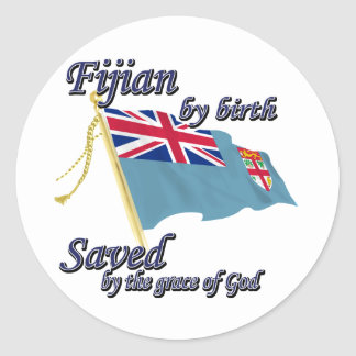 Fijian by birth saved by the grace of God Round Sticker