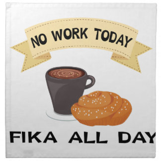 fika all day, no work today napkin
