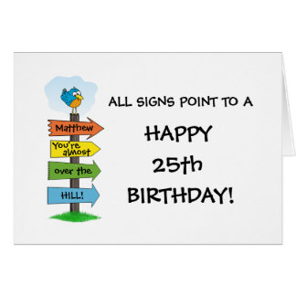 Fill-In The Signs Fun 25th Birthday Card