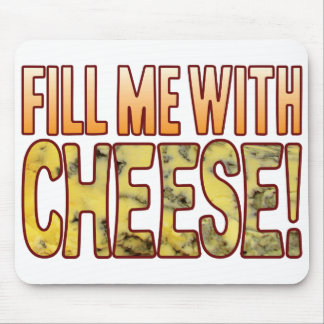 Fill Me Blue Cheese Mouse Pad