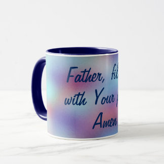 Fill me with Your peace Beautiful Prayer Quote Mug