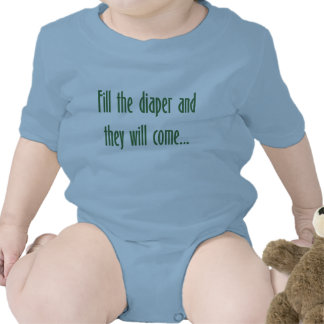 Fill the Diaper and They will Come Bodysuit