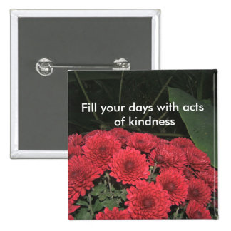 Fill your days with acts of kindness Button