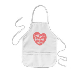 Fill your life with love - Hand Lettering Design Kids Apron