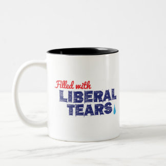 Filled with Liberal Tears -- 2 tone mug