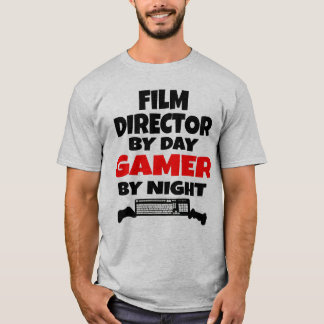 Film Director by Day Gamer by Night T-Shirt