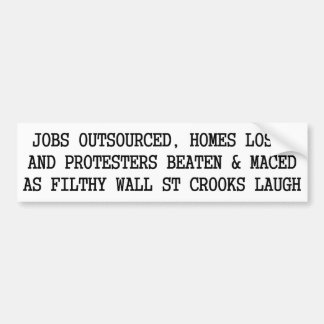 Filthy Wall St Crooks Laugh As Protesters are Beat Car Bumper Sticker