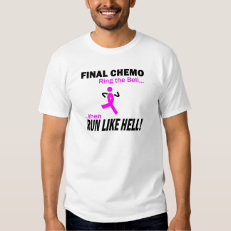 Final Chemo Run Like Hell - Breast Cancer T Shirts