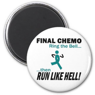 Final Chemo Run Like Hell - Ovarian Cancer 6 Cm Round Magnet