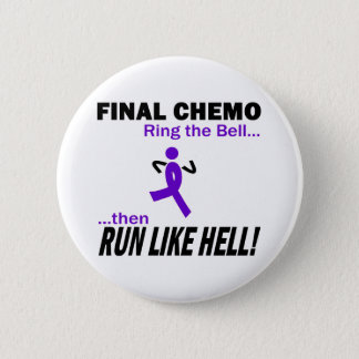 Final Chemo Run Like Hell - Violet Ribbon 6 Cm Round Badge
