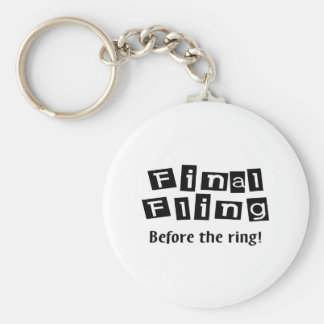 Final Fling Before The Ring Basic Round Button Key Ring