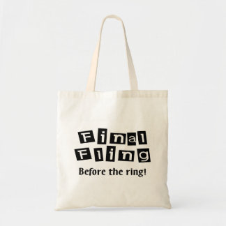 Final Fling Before The Ring Budget Tote Bag