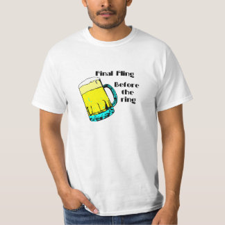 Final Fling Before The Ring T-Shirt