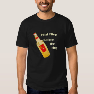 Final Fling Before The Ring Tee Shirt