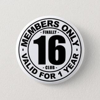 Finally 16 club 6 cm round badge