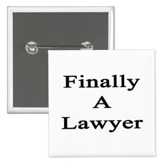 Finally A Lawyer Pinback Buttons