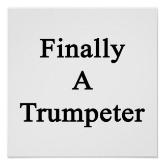 Finally A Trumpeter Posters