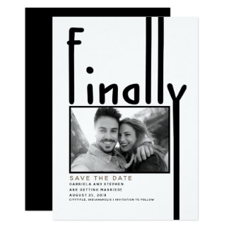 Finally | Modern Funny Save the Date Photo Card