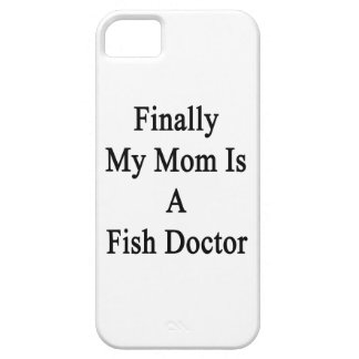 Finally My Mom Is A Fish Doctor Cover For iPhone 5/5S